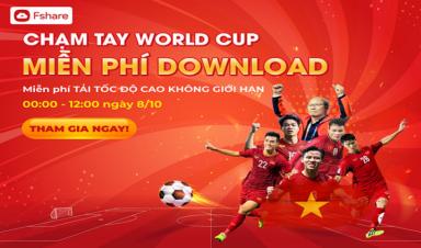 Chạm tay WorldCup: Fshare miễn phí download, chỉ duy nhất ngày 08/10/2021
