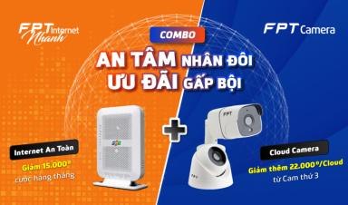 Combo Internet + Camera siêu hấp dẫn của FPT Telecom