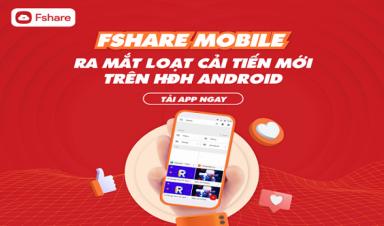 Fshare mobile app: Nâng cấp tính năng mới cực xịn!
